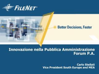 Innovazione nella Pubblica Amministrazione Forum P.A.    Carlo Stellati Vice President South Europe and MEA