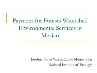 Payment for Forests Watershed Environmental Services in Mexico