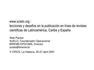 Scielo :  lecciones y desafios en la publicaci n en l nea de revistas cient ficas de Latinoam rica, Caribe y Espa a