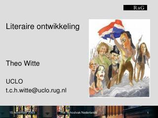Literaire ontwikkeling    Theo Witte  UCLO  t.c.h.witteuclo.rug.nl