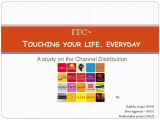 ITC Touching your life. everyday