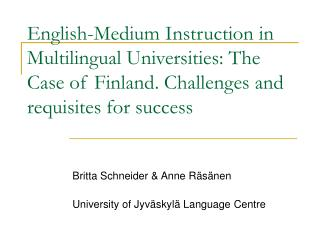 English-Medium Instruction in Multilingual Universities: The Case of Finland. Challenges and requisites for success