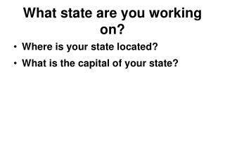 What state are you working on