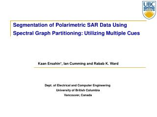 Segmentation of Polarimetric SAR Data Using Spectral Graph Partitioning: Utilizing Multiple Cues