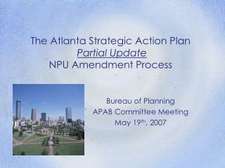 The Atlanta Strategic Action Plan   Partial Update   NPU Amendment Process