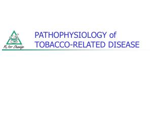 PATHOPHYSIOLOGY of  TOBACCO-RELATED DISEASE