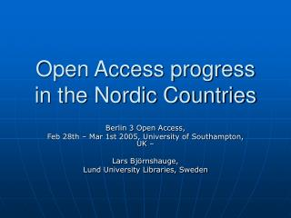 Open Access progress in the Nordic Countries