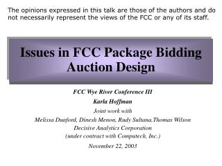 Issues in FCC Package Bidding Auction Design