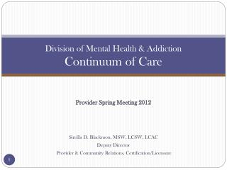 Division of Mental Health  Addiction Continuum of Care