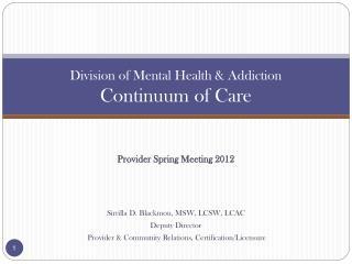 Division of Mental Health  Addiction Continuum of Care