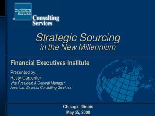 Strategic Sourcing  in the New Millennium
