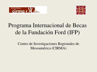 Programa Internacional de Becas de la Fundaci n Ford IFP