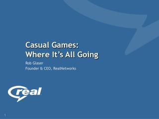 Casual Games:  Where It s All Going