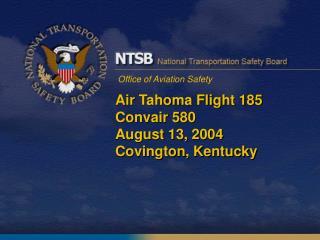 Air Tahoma Flight 185 Convair 580 August 13, 2004 Covington, Kentucky