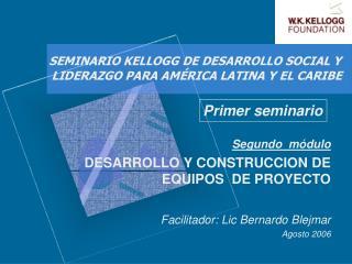 SEMINARIO KELLOGG DE DESARROLLO SOCIAL Y  LIDERAZGO PARA AM RICA LATINA Y EL CARIBE