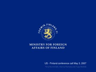 US - Finland conference call May 3