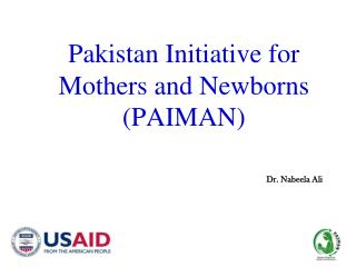 Pakistan Initiative for  Mothers and Newborns PAIMAN
