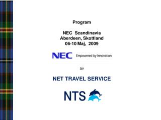 Program   NEC  Scandinavia Aberdeen, Skottland 06-10 Maj,  2009     av   NET TRAVEL SERVICE