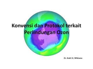 Konvensi dan Protokol terkait Perlindungan Ozon