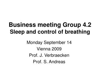 Business meeting Group 4.2 Sleep and control of breathing