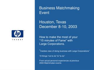 Business Matchmaking Event  Houston, Texas December 8-10, 2003