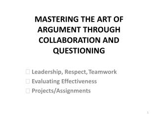 MASTERING THE ART OF ARGUMENT THROUGH COLLABORATION AND QUESTIONING