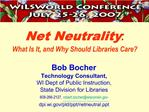 Net Neutrality:   What Is It, and Why Should Libraries Care