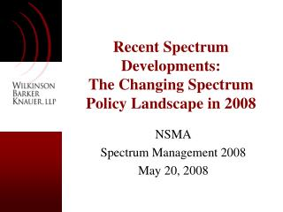 Recent Spectrum Developments:  The Changing Spectrum Policy Landscape in 2008