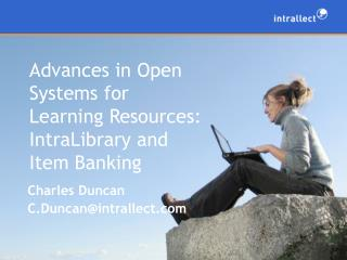 Advances in Open Systems for Learning Resources: IntraLibrary and Item Banking