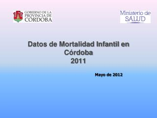 Datos de Mortalidad Infantil en C rdoba 2011