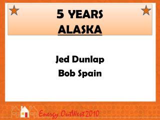 5 YEARS ALASKA