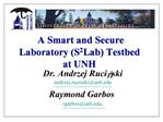 A Smart and Secure Laboratory S2Lab Testbed at UNH