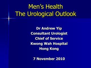 Men s Health The Urological Outlook