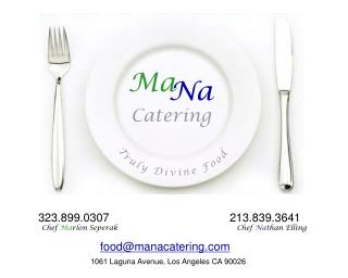 MaNa Catering Ma Na Truly Divine Food