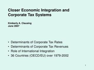 Closer Economic Integration and Corporate Tax Systems  Kimberly A. Clausing June 2007