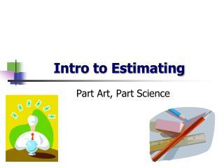 Intro to Estimating