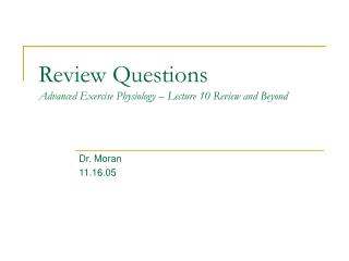 Review Questions Advanced Exercise Physiology   Lecture 10 Review and Beyond