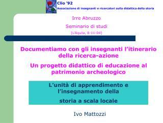Documentiamo con gli insegnanti l itinerario della ricerca-azione Un progetto didattico di educazione al patrimonio arch