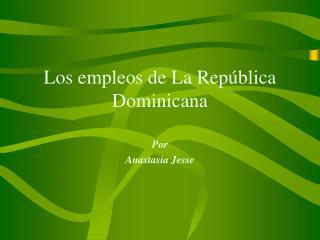Los empleos de La Rep blica Dominicana