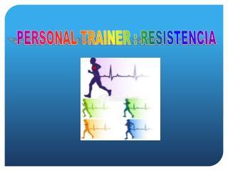 PERSONAL TRAINER : RESISTENCIA