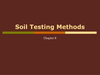 Soil Testing Methods