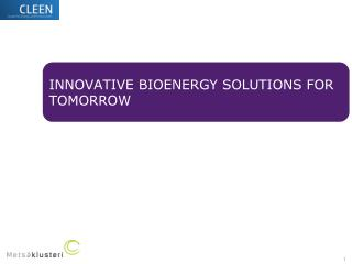 INNOVATIVE BIOENERGY SOLUTIONS FOR TOMORROW