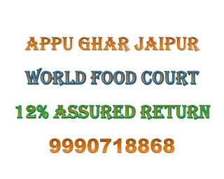 APPU GHAR JAIPUR FOOD COURT INVESTMENT, 9990718868