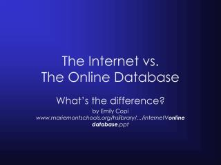 The Internet vs.  The Online Database