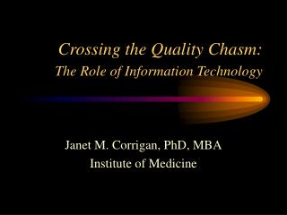 Crossing the Quality Chasm: The Role of Information Technology