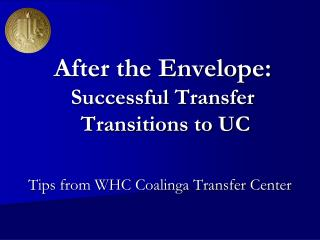 After the Envelope: Successful Transfer  Transitions to UC