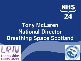 Tony McLaren National Director Breathing Space Scotland