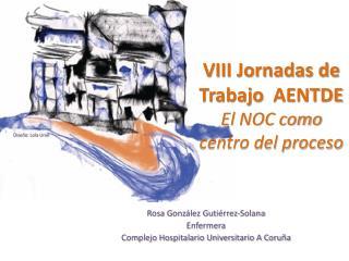VIII Jornadas de Trabajo  AENTDE El NOC como centro del proceso