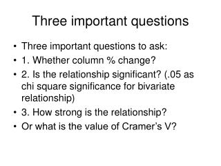 Three important questions