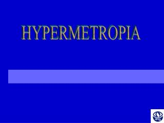 The term hypermetropia is derived from hyper meaning  In excess   met meaning    measure   opia meaning  of the eye .